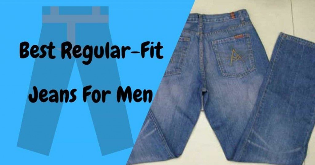 Best Regular-Fit Jeans For Men