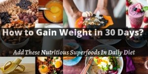 How to Gain Weight in 30 Days: Add These Nutritious Superfoods In Diet