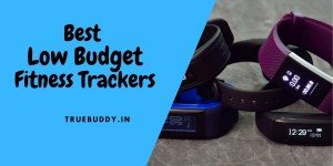 12 Best Low Budget Fitness Tracker Bands: Popular and Best Selling