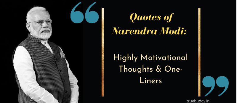 Quotes of Narendra Modi: Highly Motivational Thoughts & One-Liners