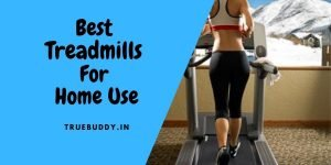 10 Best Treadmill for Home Use in India: Review & Buying Guide