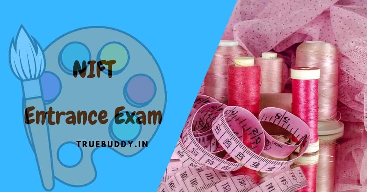 NIFT Entrance Exam 2021: Eligibility, Syllabus, Dates, Books & Prep Tips