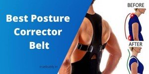 8 Best Posture Corrector Belt For Aligned Body: Exclusive Review