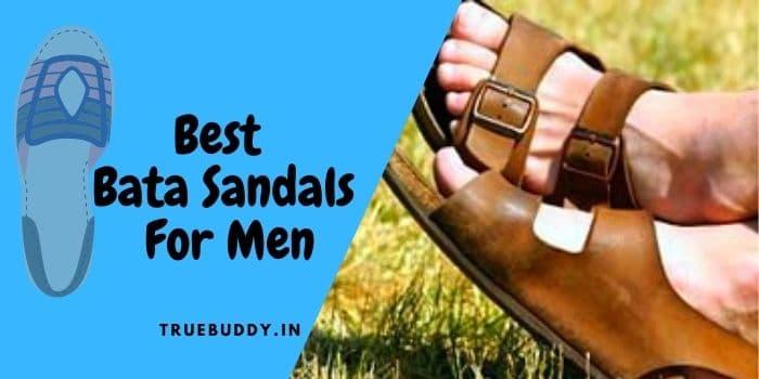 10 Best Bata Sandals for Men: Affordable and Irresistible Design