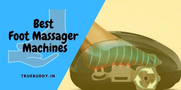 10 Best and Most Relaxing Foot Massager Machine: Exclusive Review