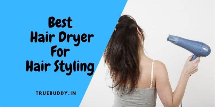 Best Hair Dryer in India for Hair Styling: Exclusive Review