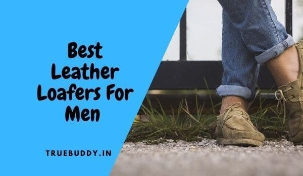 10 Best Men's Leather Loafers in India: Exclusive Collection