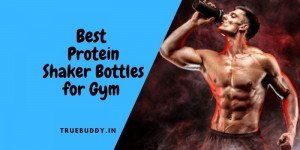 10 Best Protein Shaker Bottle For Gym Goers- Exclusive Collection
