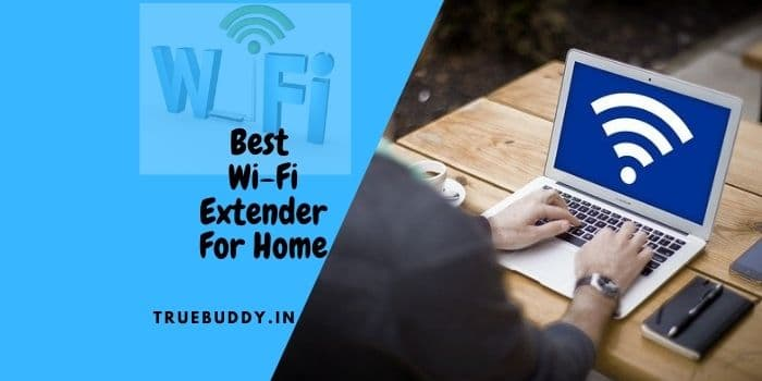 10 Best Wi-Fi Extender Range Boosters For Work From Home