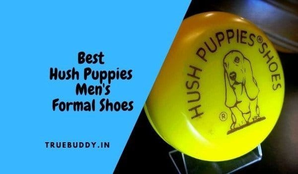 The 10 Best Hush Puppies Men's Formal Shoes: Exclusive Collection