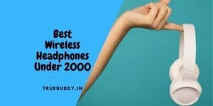 The 10 Best Wireless Headphones Under 2000: Our Exclusive Pick