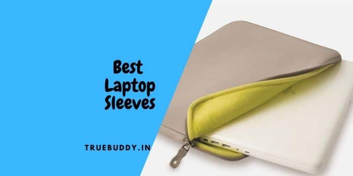10 Best Laptop Sleeve and Cover to Protect Your Lappy
