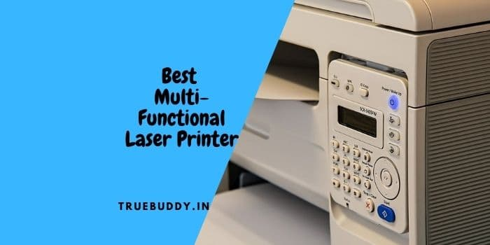 The 10 Best Multi-functional Laser Printer in India: Buyer's Guide